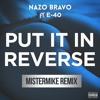 Nazo Bravo - Put It In Reverse ft. E-40 (Mistermike Remix) [Premiere]