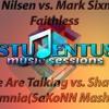 Ørjan Nilsen VS. Faithless - Now We Are Talking vs. Shadow Vs. Insomnia(SaKoNN Mash-Up)