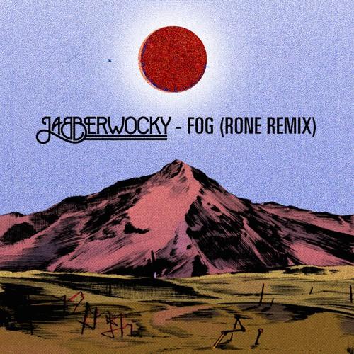 Jabberwocky - Fog feat Ana Zimmer(RONE REMIX)