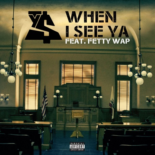 Ty Dolla $ign ft. Fetty Wap – When I See Ya