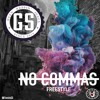 GS - No Commas Freestyle (@ThisIsGS)