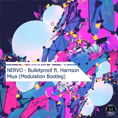 NERVO - Bulletproof ft. Harrison Miya (Modulation Bootleg)