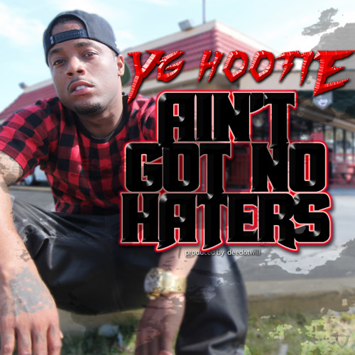Aint Got No Haters [Prod. By DeeDotWill]