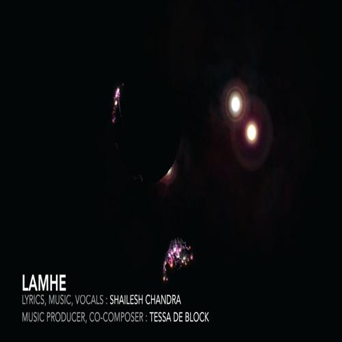 Lamhe - ShaileshChandra