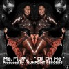 Download OIL ON ME -Ms Fluffy Mp3