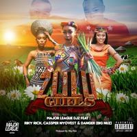 Major League - Zulu Girls (ft. Riky Rick, Cassper Nyovest, Danger)