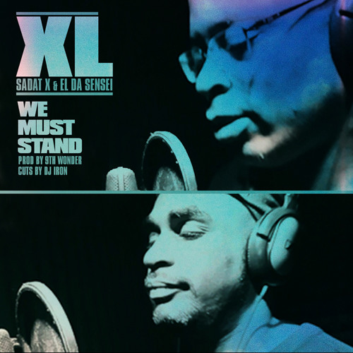 "XL (Sadat X & El Da Sensei) - ""We Must Stand"" (prod. by 9th Wonder)"