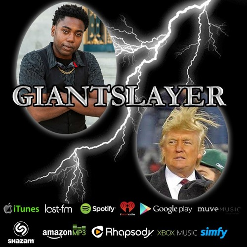 Giant Slayer (Donald Trump Diss)