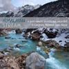 'Himalayan Stream' - Album Sample  - recorded in Langtang National Park, Nepal