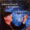 GILBERTO PEREZ JR.Y SU CONJUNTO ☆♪♪ LA ESTRELLA DE MI MUNDO ☆♪♪