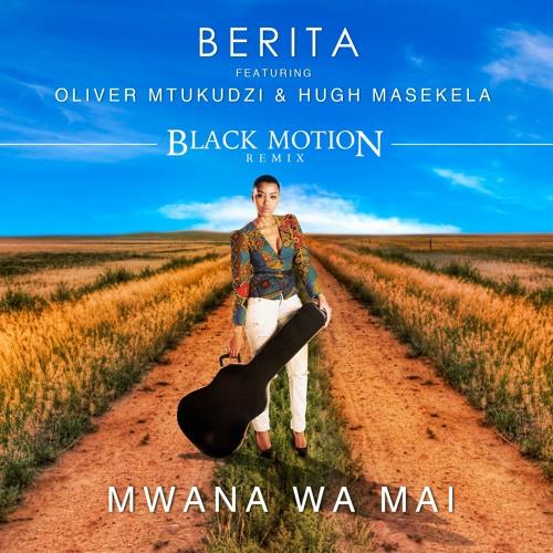Mwana Wa Mai (Black Motion Remix)