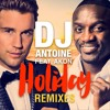 DJ Antoine feat. Akon - Holiday (Jack Mazzoni Remix)
