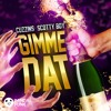 Cuzzins & Scotty Boy - Gimme Dat (Original Mix) Portada del disco