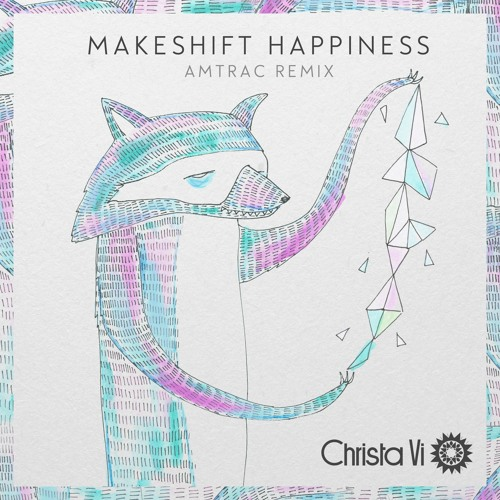 Makeshift Happiness (Amtrac Remix)