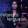 Rebecca Ferguson - I Hope (Moto Blanco Club Mix)