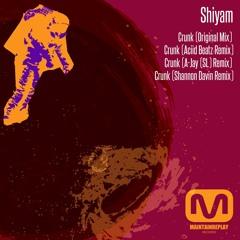 Shiyam - Crunk (A - Jay (SL) Remix) Snipped