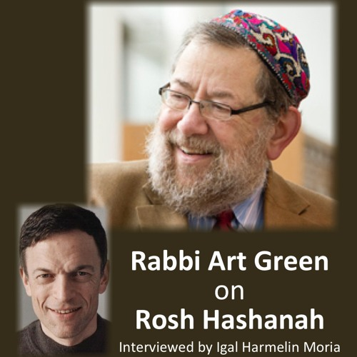 """""""Good Yentif Pontif"""" -- Rabbi Art Green on Rosh Hashanah"""