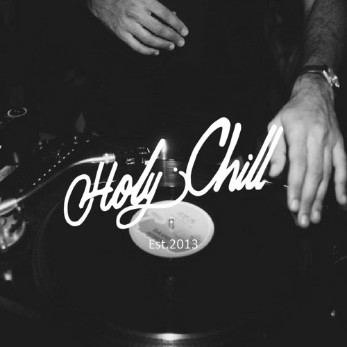 Holy Mix 2 // by Holy Chill (Hip Hop Chill)