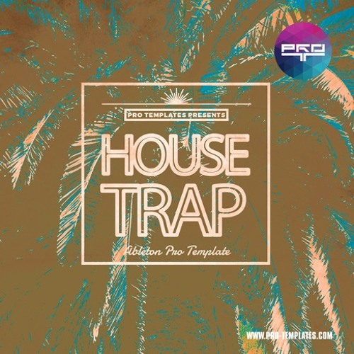 House - Trap Ableton Pro Template