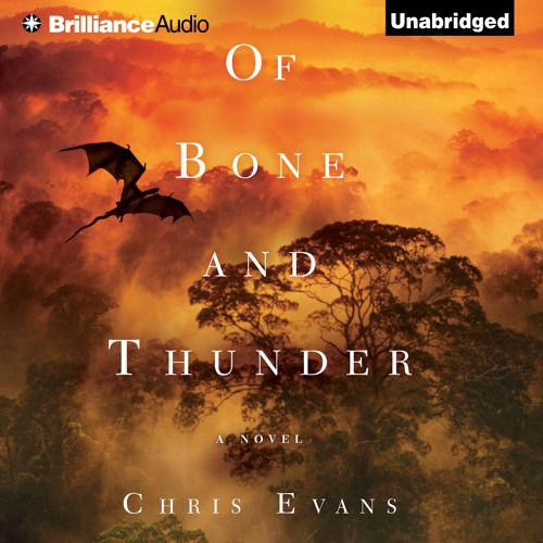 OF BONE AND THUNDER By Chris Evans, Read By Todd Haberkorn