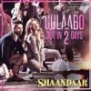 Gulaabo ¦ Official Song ¦ Shaandaar ¦ Shahid Kapoor, Alia Bhatt ¦ Vishal Dadlani & Amit Trivedi