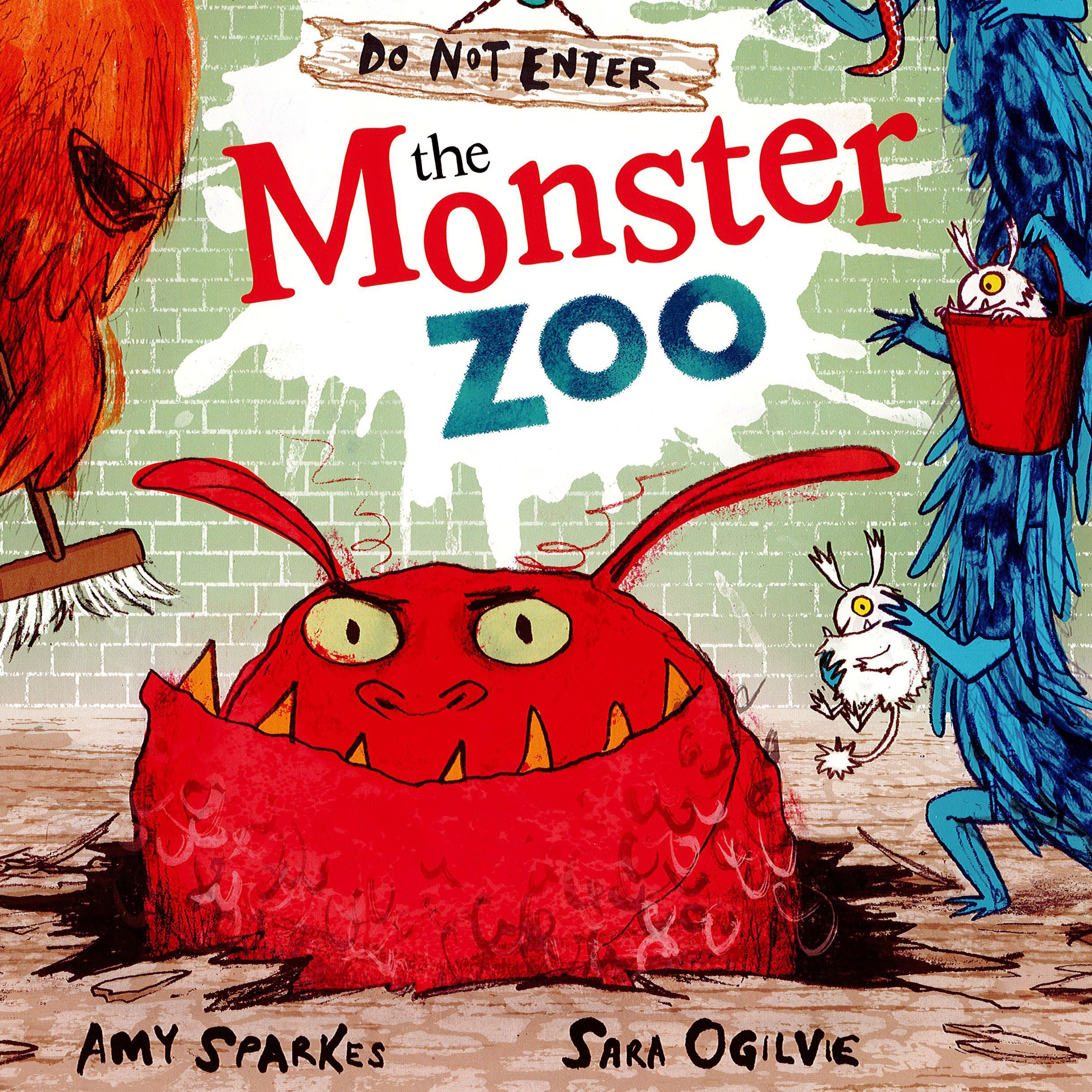Do Not Enter The Monster Zoo by Amy Sparkes & Sara Ogilvie
