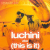Camp Lo - Luchini AKA This is it (King P Pete Remix)