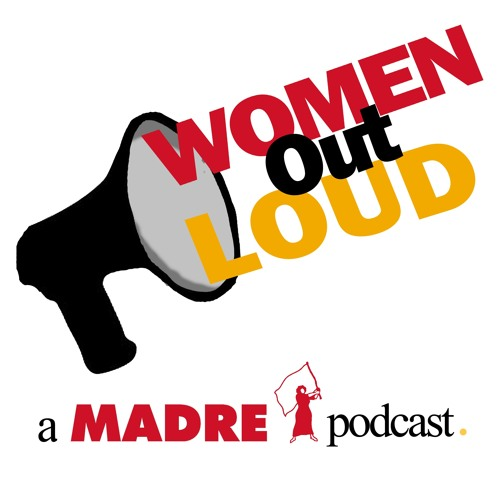 Women Out Loud, Ep 1: My Body Is Not Your Battlefield