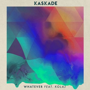 Kaskade - Whatever ft. KOLAJ