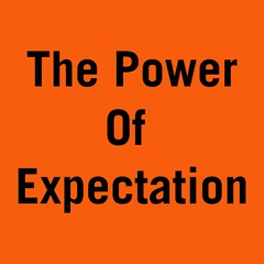 The Power of Expectation
