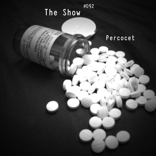 The Show #092 - Percocet