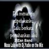 Masa Lalu ~ZIZAN with Dj.Yudie On The Mix