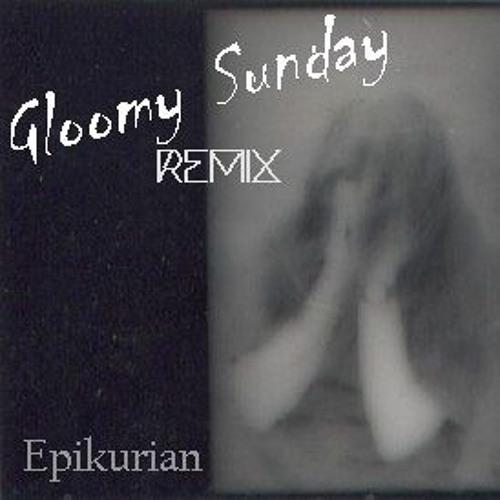 Gloomy Sunday (remix)