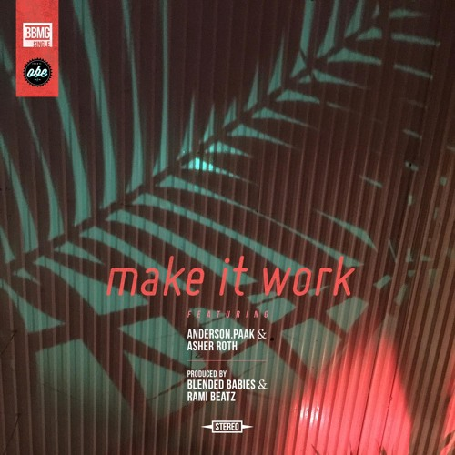 Make It Work featuring Anderson Paak & Asher Roth