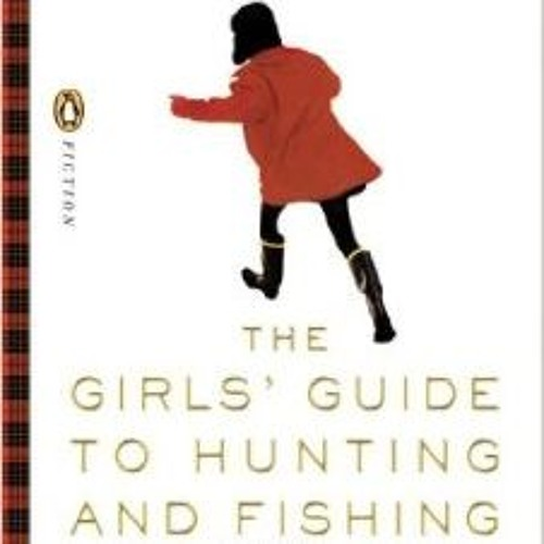 Episode 6 - The Girls' Guide To Hunting And Fishing - Melissa Bank