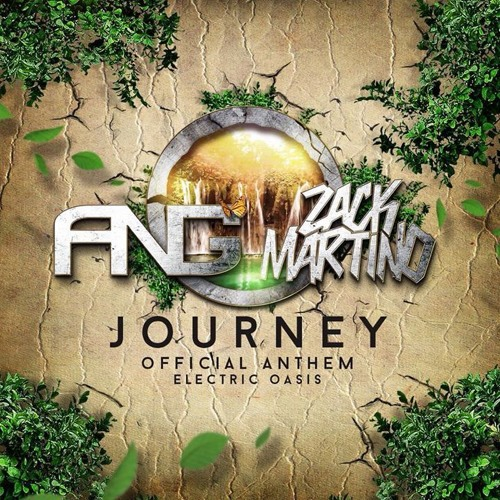 ANG & ZACK MARTINO - Journey (Official Electric Oasis Anthem) *BUY FOR FREE DOWNLOAD*