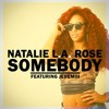 Natalie L.A. Rose Ft Jeremiah - Somebody ( Rework )