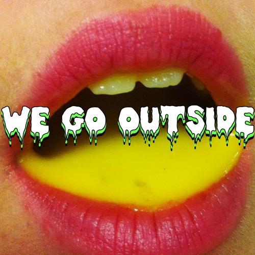 We Go Outside