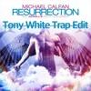 Tony White x Axwell - Resurrection /Trap Edit/
