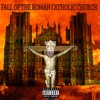 FALL OF THE ROMAN CATHOLIC CHURCH~Instrumental~