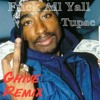 Fuck All Yall - Tupac (Ghive Remix)