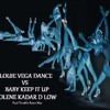 LOUIE VEGA DANCE - VS - OLENE KADAR BABY KEEP IT UP D LOW PTR MIX