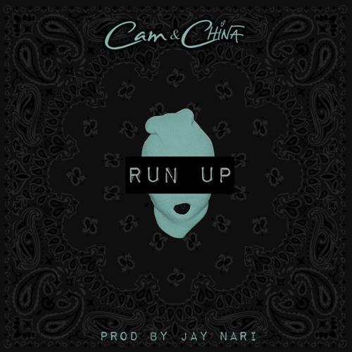 Cam & China - Run Up Prod By Jay Nari