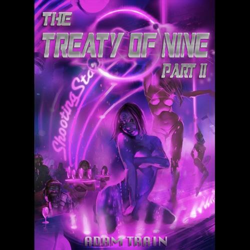 The Treaty Of Nine - Part II of IV