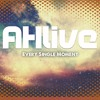 Every Single Moment -AHlive
