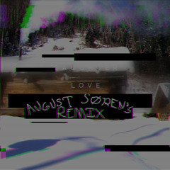 Daughter - Love (august søren remix)