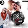 Dheere Dheere Se Remix DJ Deepak With DJ Tarun