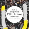Jack U Ft Craig David - Fill U In Now (Memo Where Are U Now Edit)