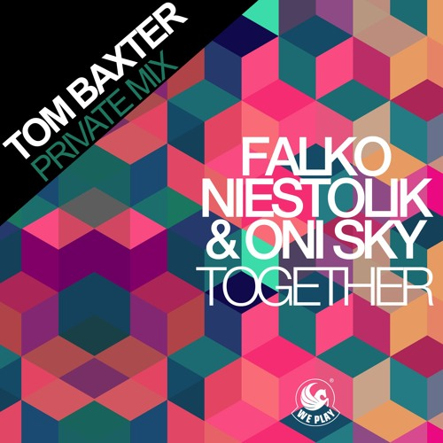 Falko Niestolik & Oni Sky - Together (Tom Baxter Private Mix)