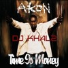 Dj KHALZ Vs Akon - Time Or Money - Reggae Blend -